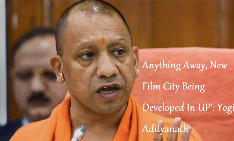 Photo of 'Nobody Taking Anything Away, New Film City Being Developed In UP': Yogi Adityanath